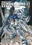 Rebellion. Mobile suit Gundam 0083. Vol. 12