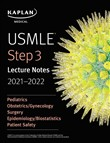 USMLE Step 3 Lecture Notes 2021-2022: Pediatrics, Obstetrics/Gynecology, Surgery, Epidemiology/Biostatistics, Patient Safety