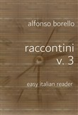 Raccontini Volume 3: Easy Italian Reader