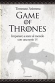 Game of thrones. Imparare a stare al mondo con una serie TV