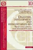 Disasters, development and humanitarian aid. New challenges for anthropology