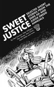 Sweet Justice: Selected Short Stories from the 2000 AD and Judge Dredd Annuals
