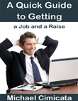 A Quick Guide to Getting a Job and a Raise