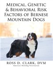 Medical, Genetic & Behavioral Risk Factors of Bernese Mountain Dogs