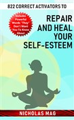 822 Correct Activators to Repair and Heal Your Self-esteem