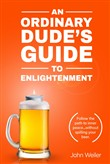 An Ordinary Dude's Guide to Enlightenment