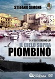 Il cielo sopra Piombino. Documentario letterario. Con DVD video