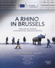 A Rhino in Brussels. The ideas union a potential Rinascimento