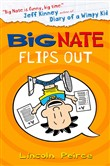 Big Nate Flips Out (Big Nate, Book 5)