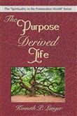 The Purpose Derived Life