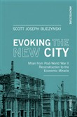 Evoking the new city. Milan from post-world war II reconstruction to the economic miracle
