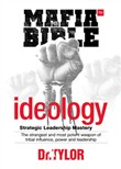 Mafia-Bible™ - Ideology (Strategic Leadership Mastery)