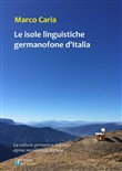 Le isole linguistiche germanofone d'Italia. La cultura germanica dell'arco alpino meridionale italiano