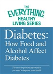 Diabetes: How Food and Alcohol Affect Diabetes
