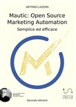 Mautic: open source marketing automation. Semplice ed efficace