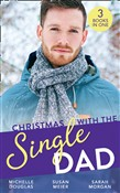 Christmas With The Single Dad: The Nanny Who Saved Christmas / Kisses on Her Christmas List / The Doctor's Christmas Bride (Mills & Boon M&B)