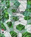 Cities in nature. Eco-urbanism, architecture, landscape in the alpine cities Trento, Bolzano, Innsbruck between Italia and Austria. Ediz. multilingue