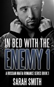 In Bed With The Enemy 1: A Russian Mafia Romance Series Book 1