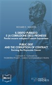 Il debito pubblico e la corruzione delle promesse. Perché occorre estirpare il cancro keynesiano; Public Debt and the Corruption of Contract. Excising the Keynesian