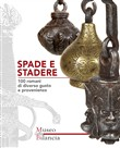 Spade e stadere. 100 romani di diverso gusto e provenienza-Swords and steelyards. 100 poises of various tastes and origins. Ediz. illustrata