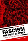 Fascism through History: Culture, Ideology, and Daily Life [2 volumes]