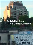 Teddy Hunter: The Underground