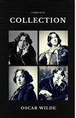 Oscar Wilde: The Complete Collection (Quattro Classics) (The Greatest Writers of All Time)