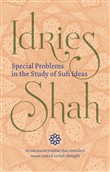 Special Problems in the Study of Sufi Ideas