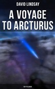A VOYAGE TO ARCTURUS (Sci-Fi Classic)