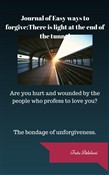 Journal of Easy Ways to Forgive: There is Light At the End of the Tunnel