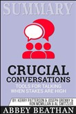 Summary: Crucial Conversations Tools for Talking When Stakes Are High, Second Edition