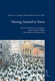 Moving around in town. Practices, pathways, and contexts of intra-urban mobility from 1600 to the present day