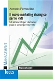 Il marketing strategico per le PMI. Gli strumenti per elaborare piani e strategie vincenti