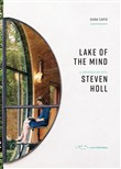 Lake of the mind. A conversation with Steven Holl