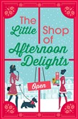 The Little Shop of Afternoon Delights: 6 Book Romance Collection