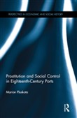Prostitution and Social Control in Eighteenth-Century Ports