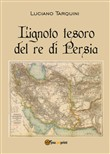 L'ignoto tesoro del re di Persia