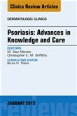 Psoriasis: Advances in Knowledge and Care, An Issue of Dermatologic Clinics, E-Book