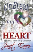Unbreak My Heart (A Christmas Short Story Collection)