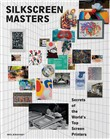 Silkscreen masters. Secrets of the world's top screen printers. Ediz. a colori