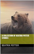 A Collection of Beatrix Potter Stories