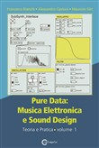 Pure data: musica elettronica e sound design Vol. 1