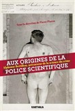 Aux origines de la police scientifique
