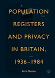 Population Registers and Privacy in Britain, 1936—1984
