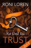 Trust: Not Until You, Part 4