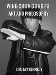 Wing Chun Gung Fu Art And Philosophy