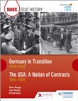 WJEC GCSE History Germany in Transition, 1919-1939 and the USA: A Nation of Contrasts, 1910-1929