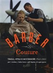 Barber couture. Cool cuts 1940-1960. Ediz. italiana