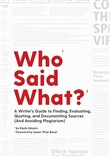 Who Said What?: A Writer's Guide to Finding, Evaluating, Quoting, and Documenting Sources (and Avoiding Plagiarism)