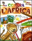 Colora l'Africa. Con stickers. Ediz. illustrata